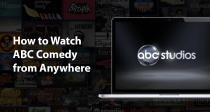วิธีการดูรายการคอมเมดี้ของ ABC ไม่ว่าคุณจะอยู่ที่ใดก็ตาม