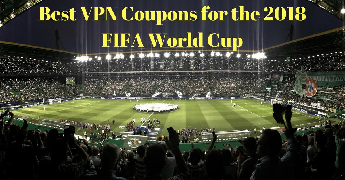 คูปอง VPN ที่ดีที่สุดสำหรับฟุตบอลโลกฟีฟ่า 2018