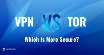 Tor vs. VPN: อะไรปลอดภัยและเป็นส่วนตัวมากกว่าในปี 2019?